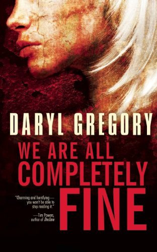 we-are-all-completely-fine-by-daryl-gregory